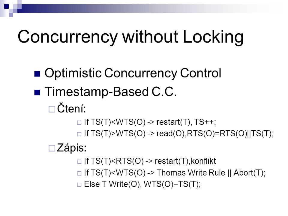 Concurrency without Locking Optimistic Concurrency Control Timestamp-Based C.C.