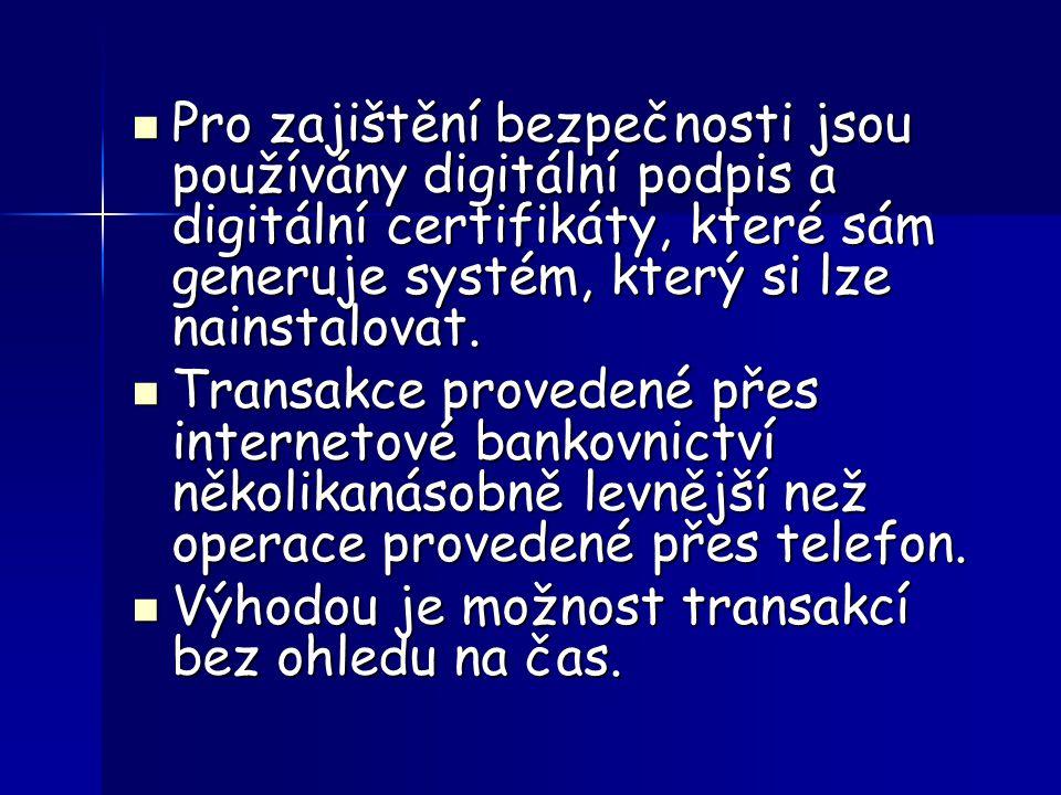 7.PDA BANKING Pro komunikaci se svým účtem potřebuje klient pouze kapesní počítač tzv.