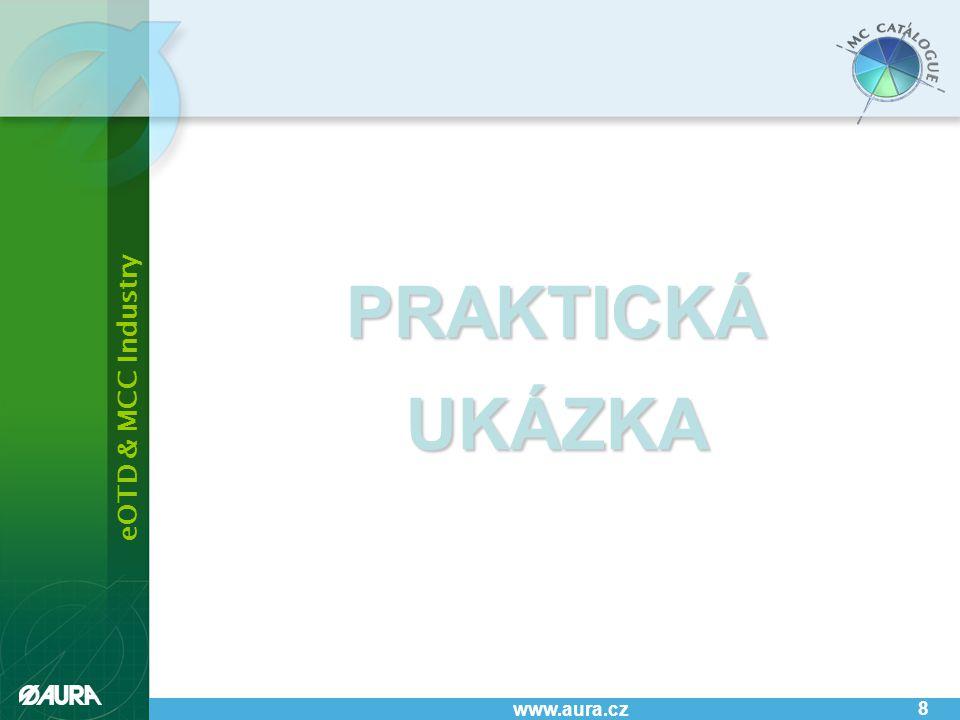 eOTD & MCC Industry www.aura.cz 8 PRAKTICKÁUKÁZKA