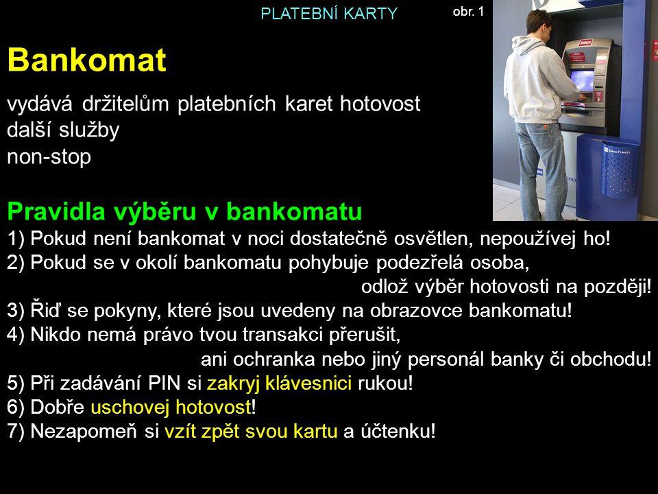 PLATEBNÍ KARTY Zdroj: SKOŘEPA, Michal; SKOŘEPOVÁ, Eva.
