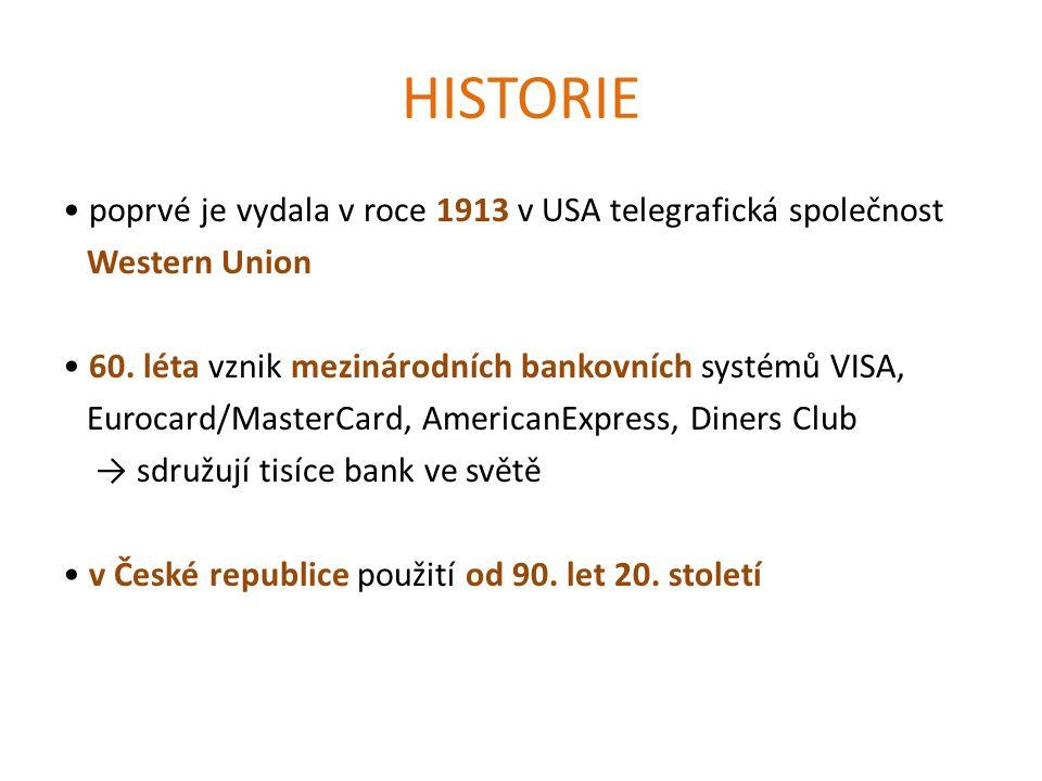 CHARAKTERISTIKA elektronický platební prostředek → výběr hotovosti → bezhotovostní platby možnost manipulace s penězi na účtu vydavatel: banka dle mezinárodní normy ISO na základě smlouvy