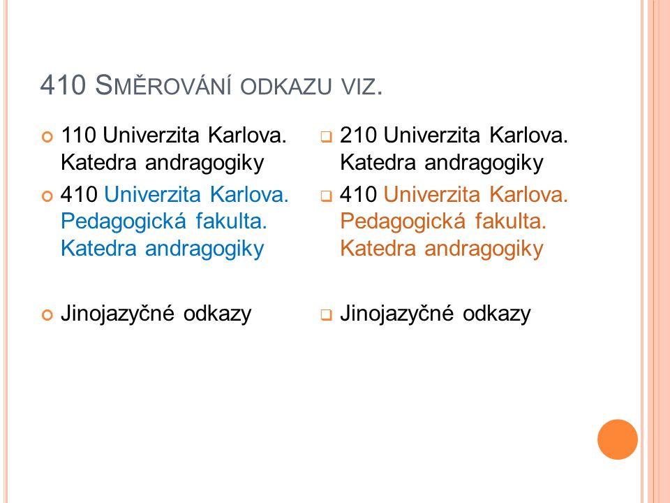 410 S MĚROVÁNÍ ODKAZU VIZ. 110 Univerzita Karlova.