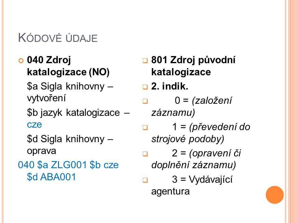 D OPORUČENÉ ZDROJE Světlíková, S.: Metodika tvorby a kontroly jmenných autorit ve formátu Marc21.