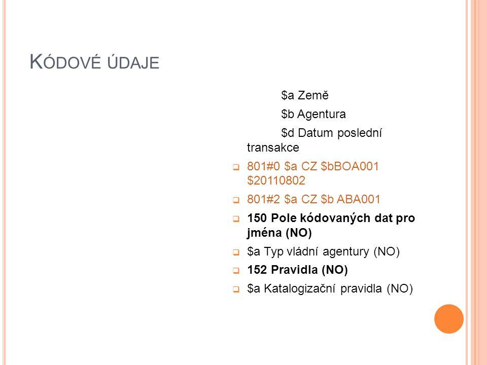 Z ÁHLAVÍ - KORPORACE 110 Korporace 110 0# invertovaná forma jména – v české praxi se neužívá 110 1# jméno pod jurisdikcí 110 2# jméno v přímém pořadí Indikátor na první pozici – typ jména  210 Korporace nebo akce  1.