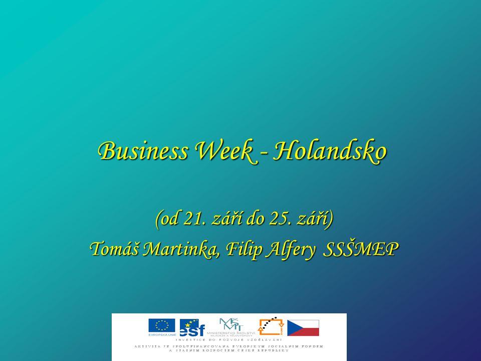 Business Weeks V rámci projektu Business Games jsme se zúčastnili mezinárodní soutěže Business Weeks ( podnikatelské týdny) v Holandsku.