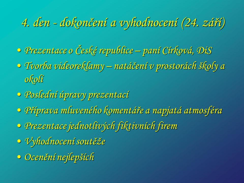 4. den - dokončení a vyhodnocení (24.
