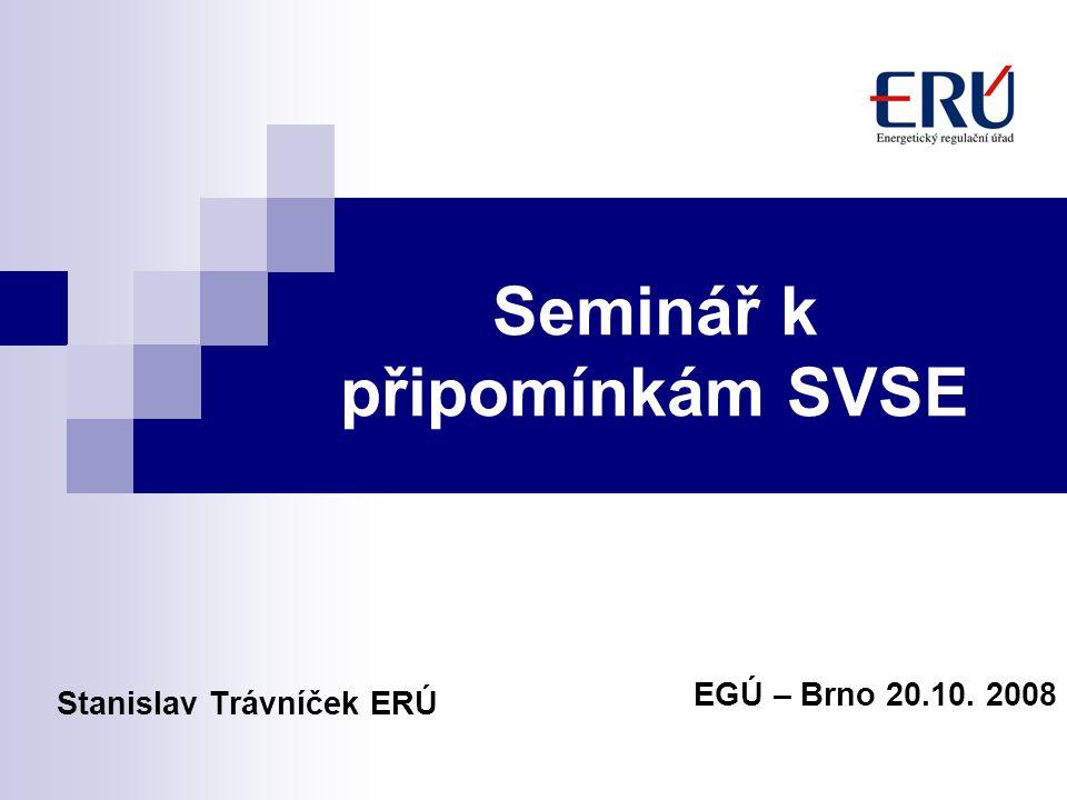 Seminář k připomínkám SVSE Stanislav Trávníček ERÚ EGÚ – Brno 20.10. 2008
