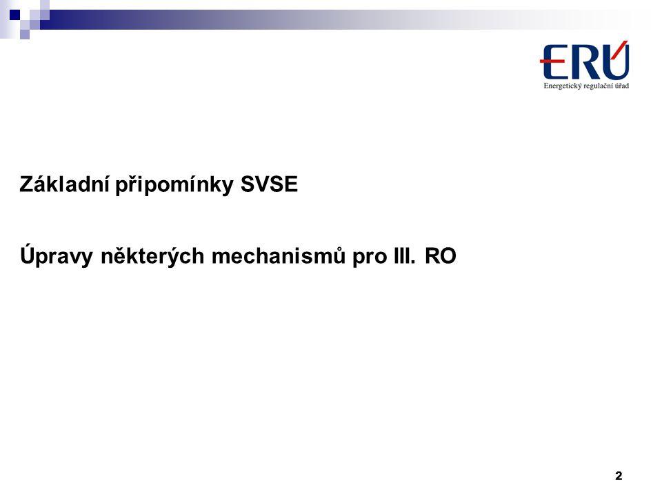 2 Základní připomínky SVSE Úpravy některých mechanismů pro III. RO