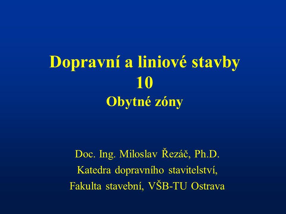 Dopravní a liniové stavby 10 Obytné zóny Doc.Ing.