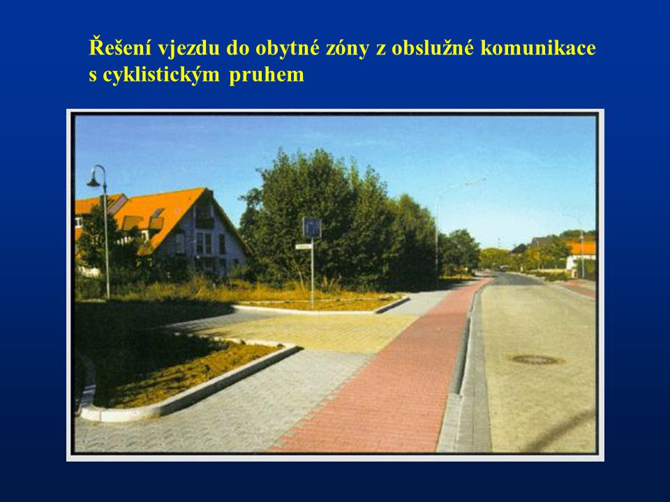 Řešení vjezdu do obytné zóny z obslužné komunikace s cyklistickým pruhem