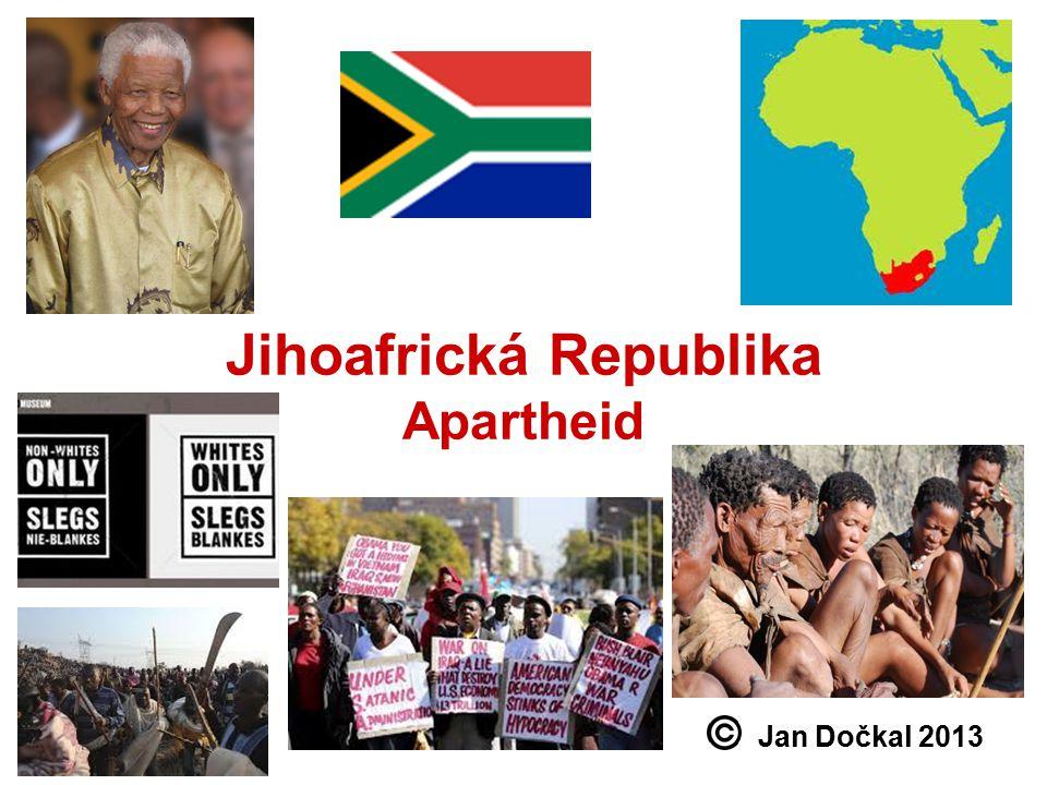Jihoafrická Republika Apartheid Jan Dočkal 2013