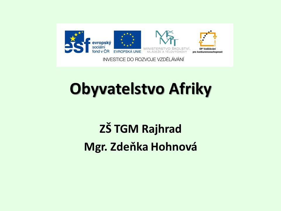 Obyvatelstvo Afriky ZŠ TGM Rajhrad Mgr. Zdeňka Hohnová