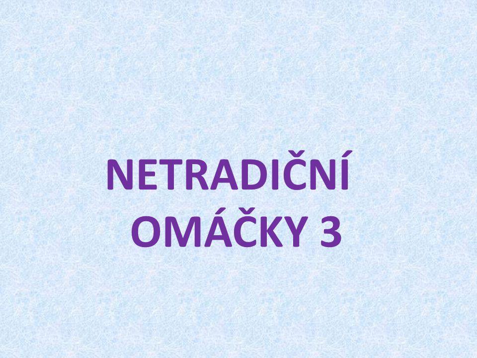 NETRADIČNÍ OMÁČKY 3