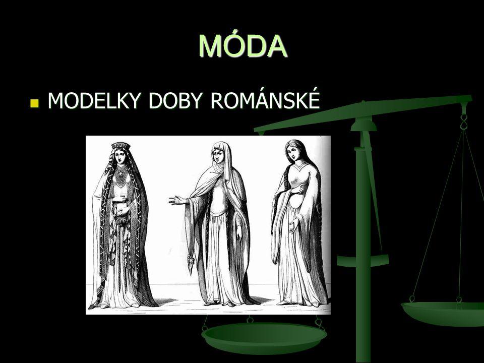MÓDA MODELKY DOBY ROMÁNSKÉ MODELKY DOBY ROMÁNSKÉ