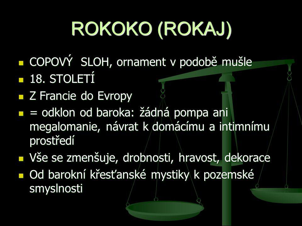 ROKOKO (ROKAJ) COPOVÝ SLOH, ornament v podobě mušle COPOVÝ SLOH, ornament v podobě mušle 18.