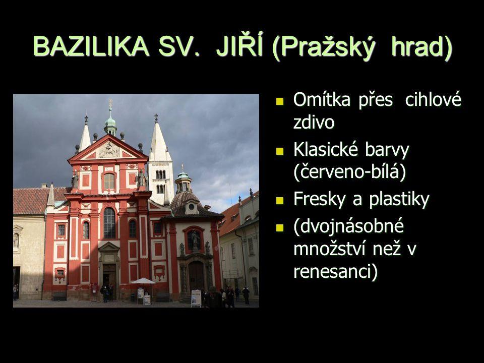 BAZILIKA SV. JIŘÍ (Pražský hrad) Omítka přes cihlové zdivo Omítka přes cihlové zdivo Klasické barvy (červeno-bílá) Klasické barvy (červeno-bílá) Fresk