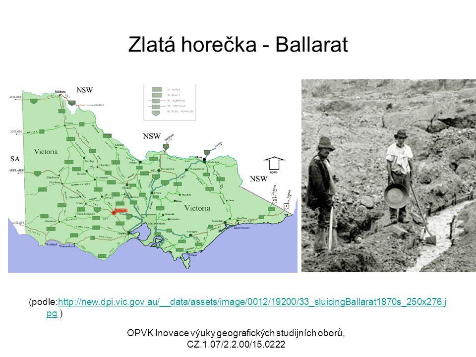 Zlatá horečka - Ballarat (podle:http://new.dpi.vic.gov.au/__data/assets/image/0012/19200/33_sluicingBallarat1870s_250x276.j pg )http://new.dpi.vic.gov