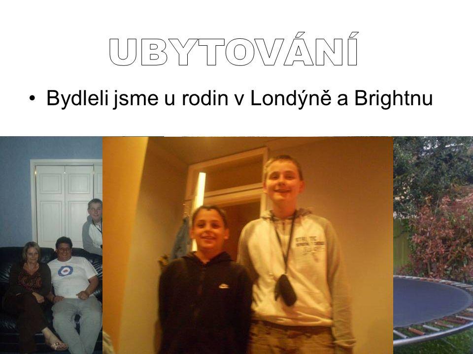 Bydleli jsme u rodin v Londýně a Brightnu