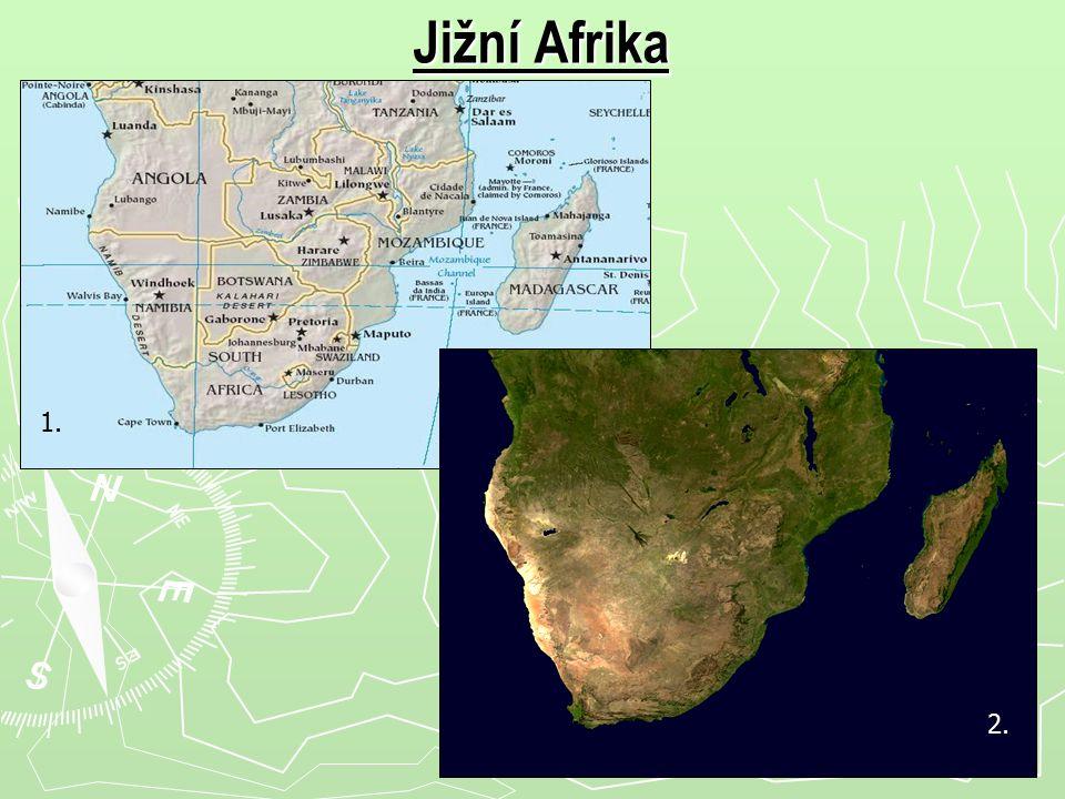 3.4. Jižní Afrika Přírodní podmínky Nejvyšší pohoří na jihu Afriky - Pouště - N……………, K…………..