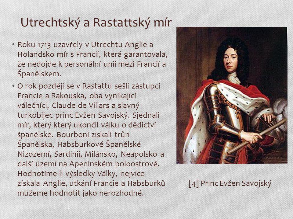 Utrechtský a Rastattský mír Roku 1713 uzavřely v Utrechtu Anglie a Holandsko mír s Francií, která garantovala, že nedojde k personální unii mezi Francií a Španělskem.