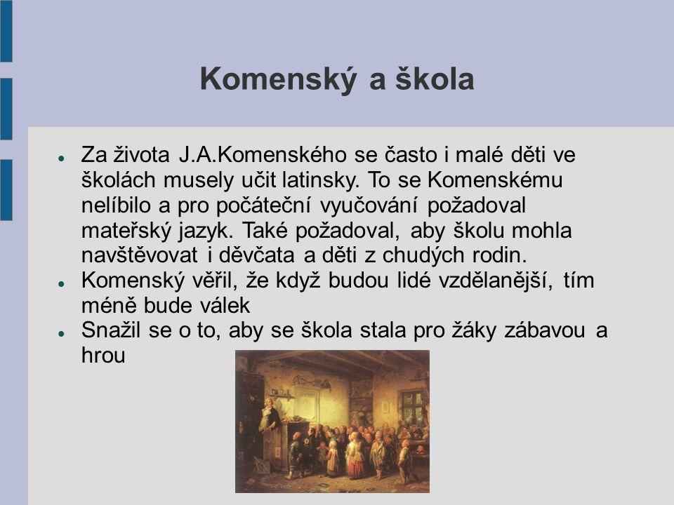 Za života J.A.Komenského se často i malé děti ve školách musely učit latinsky.