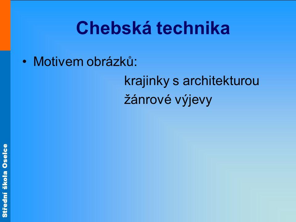 Střední škola Oselce Chebská technika Motivem obrázků: krajinky s architekturou žánrové výjevy