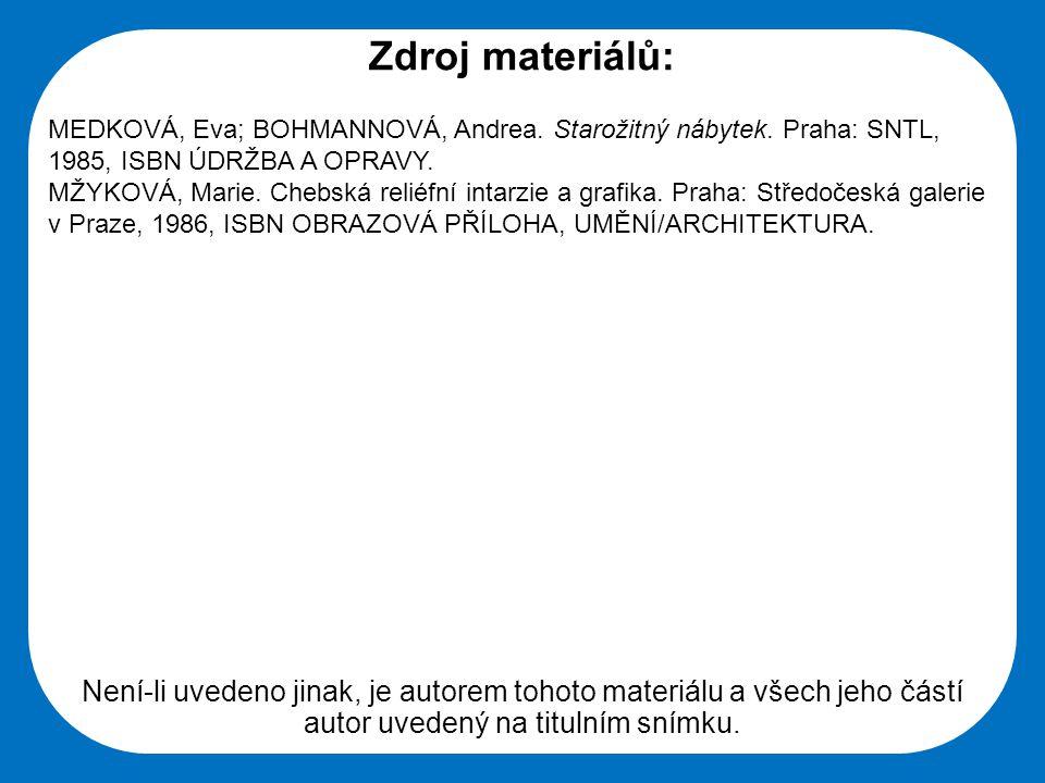 Střední škola Oselce Zdroj materiálů: MEDKOVÁ, Eva; BOHMANNOVÁ, Andrea. Starožitný nábytek. Praha: SNTL, 1985, ISBN ÚDRŽBA A OPRAVY. MŽYKOVÁ, Marie. C