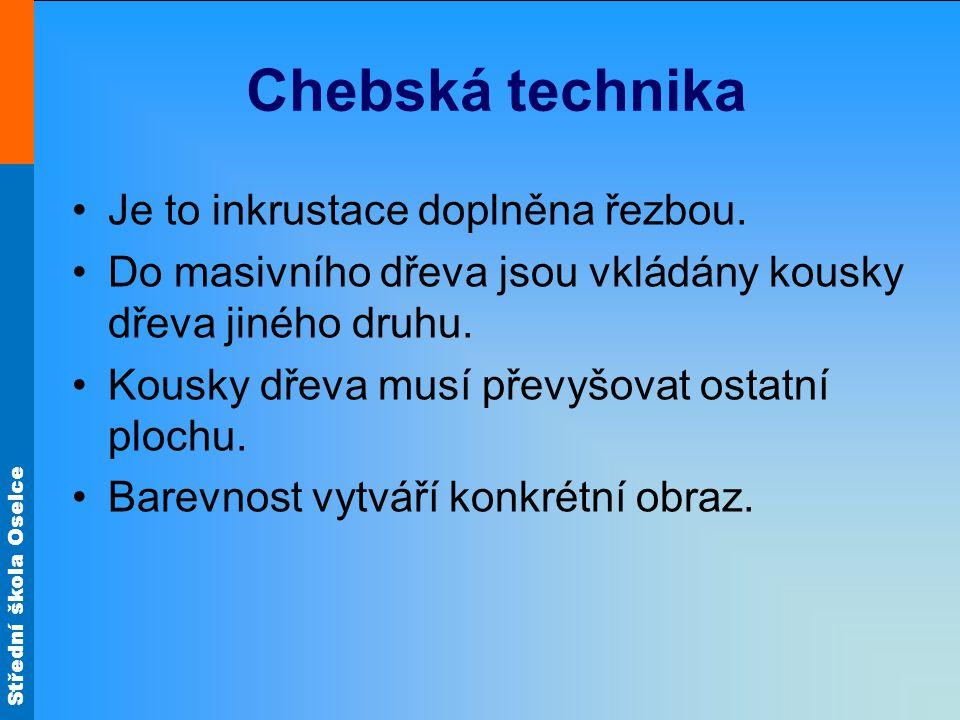 Střední škola Oselce Chebská technika Je to inkrustace doplněna řezbou.