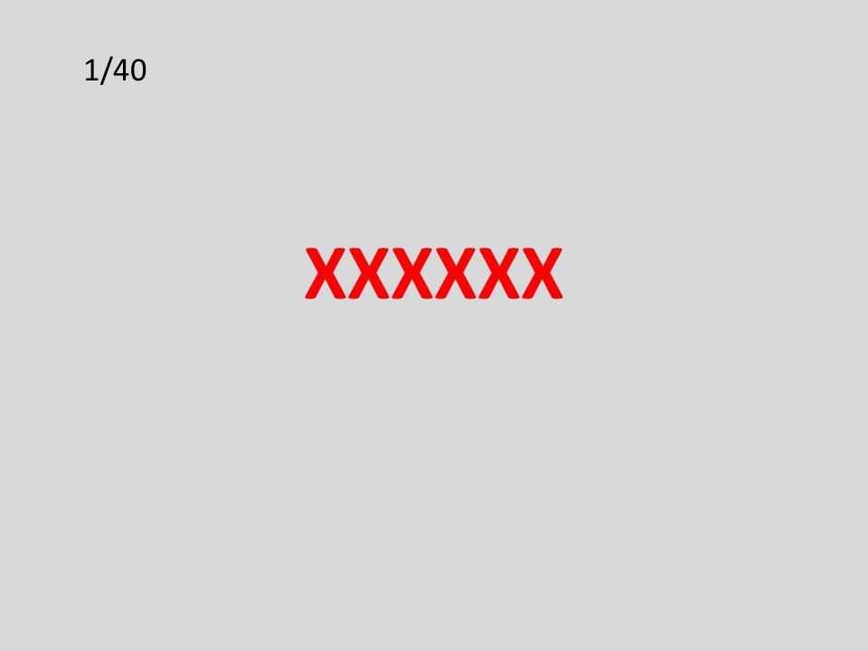 XXXXXX 1/40