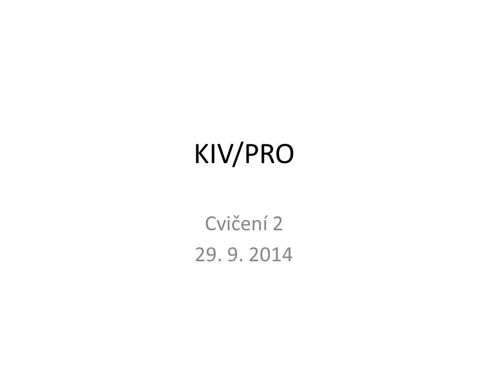 KIV/PRO Cvičení 2 29. 9. 2014