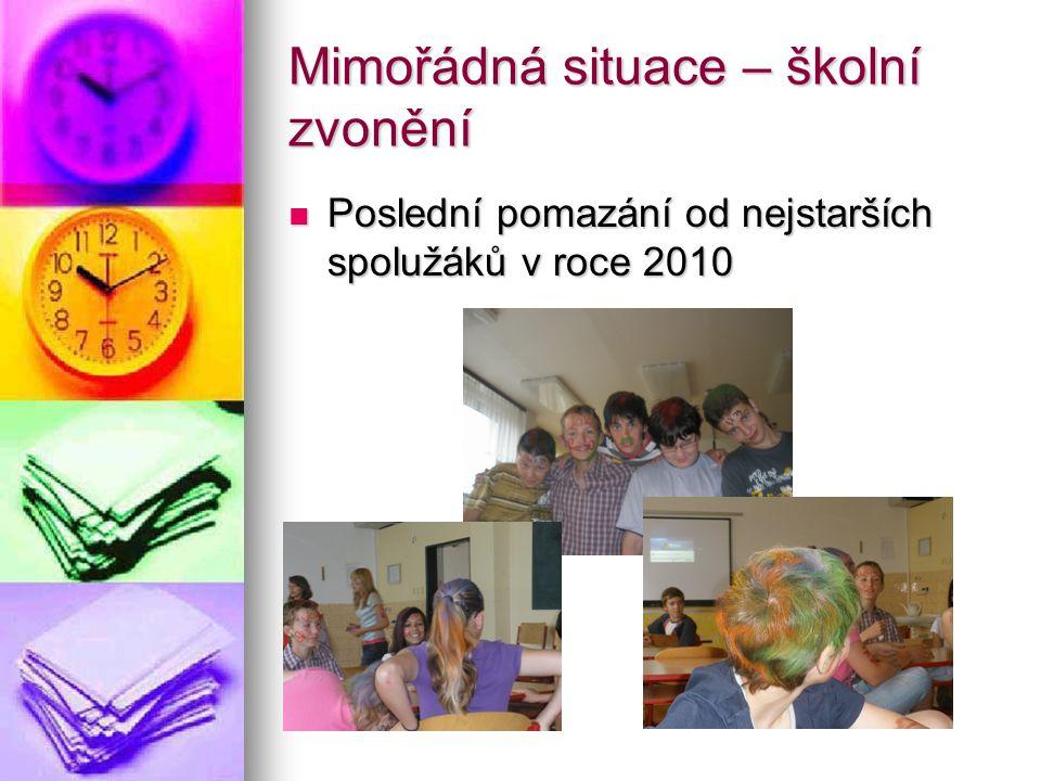 Mimořádná situace – školní zvonění Poslední pomazání od nejstarších spolužáků v roce 2010 Poslední pomazání od nejstarších spolužáků v roce 2010
