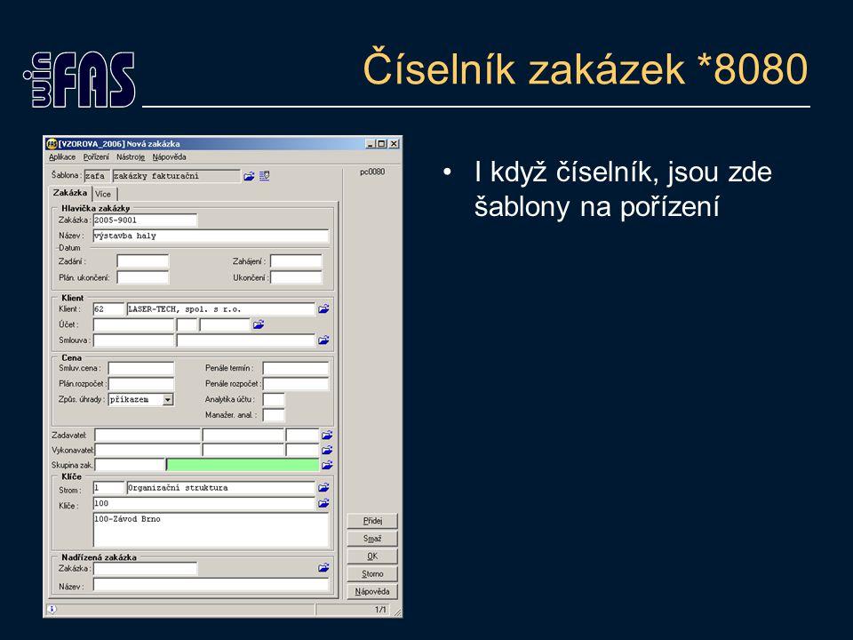 Číselník zakázek *8080 I když číselník, jsou zde šablony na pořízení