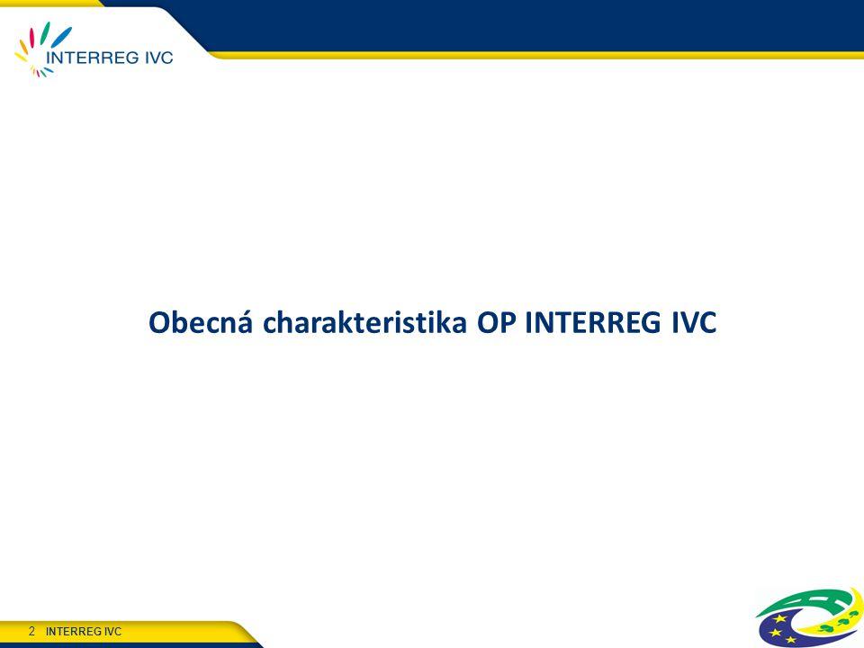 INTERREG IVC 2 Obecná charakteristika OP INTERREG IVC