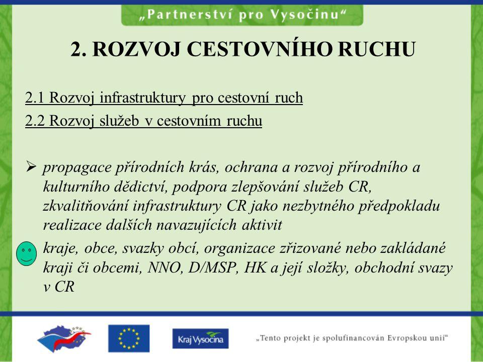 2. ROZVOJ CESTOVNÍHO RUCHU 2.1 Rozvoj infrastruktury pro cestovní ruch 2.2 Rozvoj služeb v cestovním ruchu  propagace přírodních krás, ochrana a rozv
