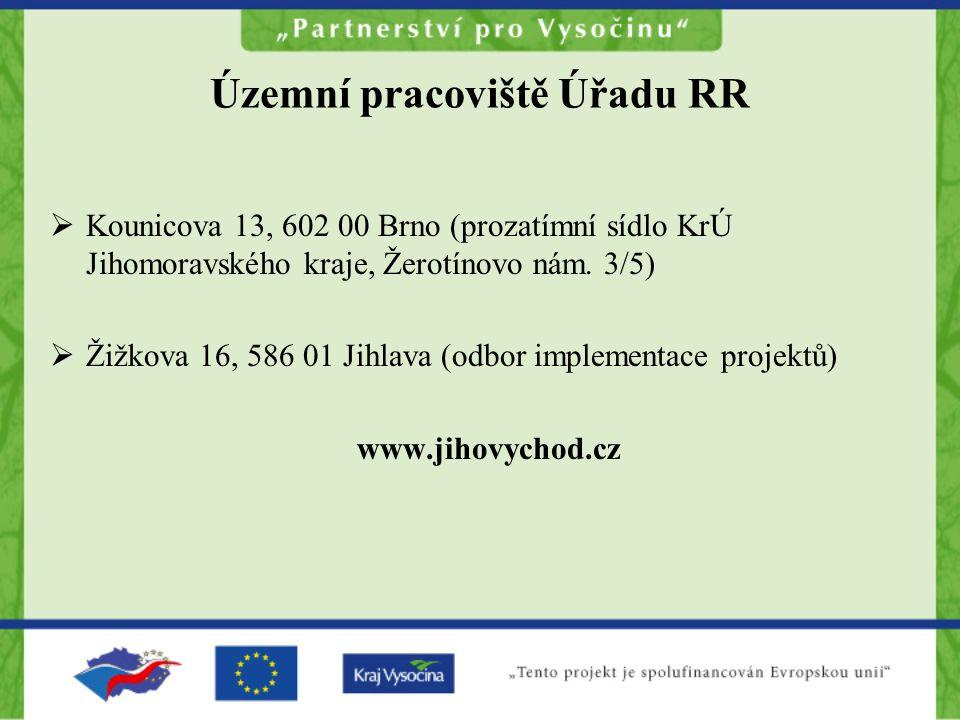 Územní pracoviště Úřadu RR  Kounicova 13, 602 00 Brno (prozatímní sídlo KrÚ Jihomoravského kraje, Žerotínovo nám.