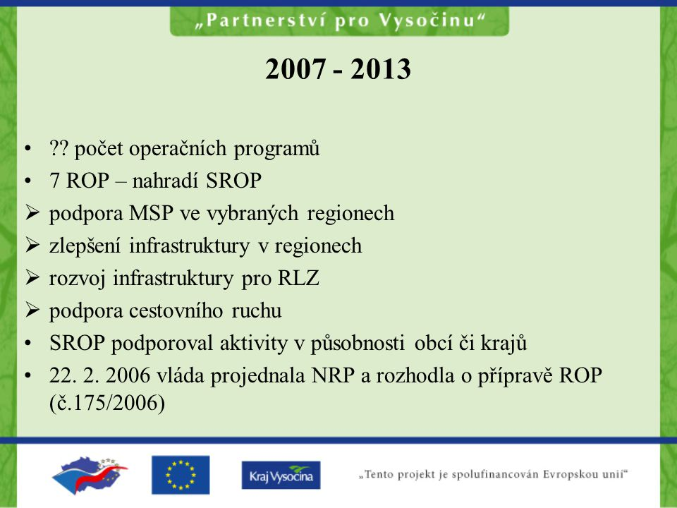2007 - 2013 ?.