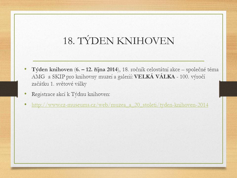 18.TÝDEN KNIHOVEN Týden knihoven (6. – 12. října 2014), 18.