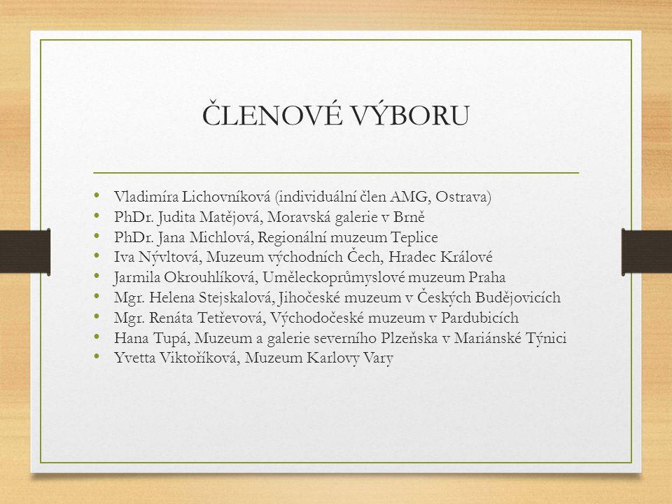 ČLENOVÉ VÝBORU Vladimíra Lichovníková (individuální člen AMG, Ostrava) PhDr.