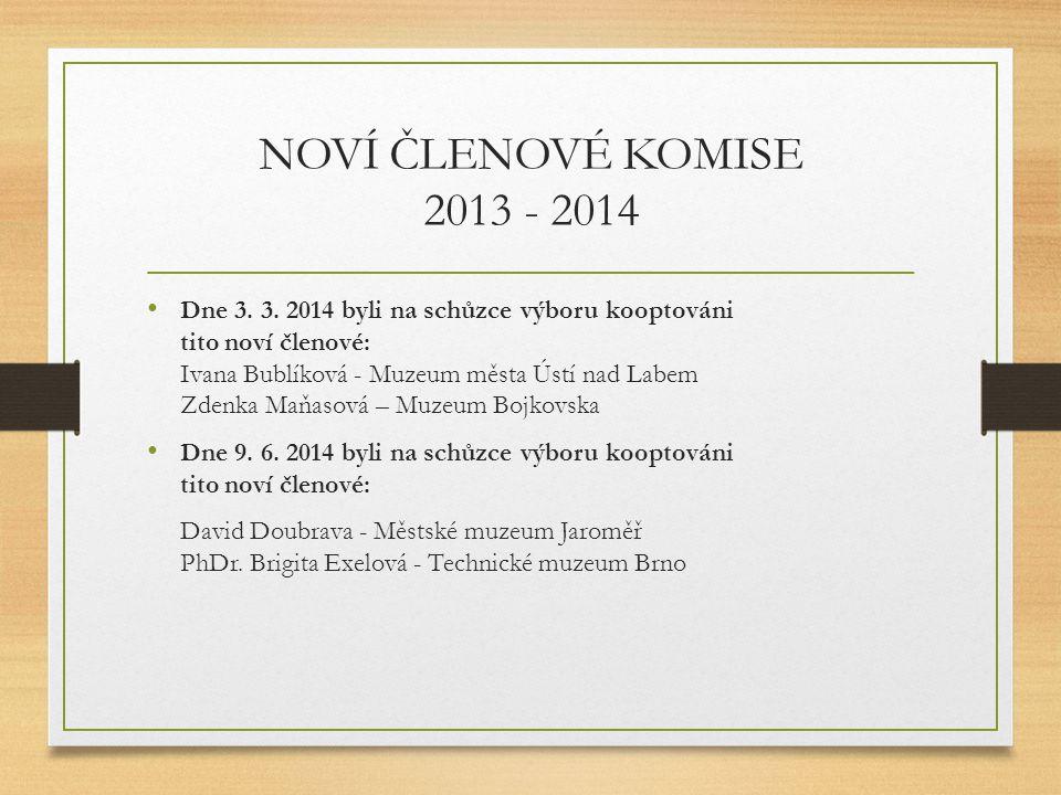 NOVÍ ČLENOVÉ KOMISE 2013 - 2014 Dne 3.3.