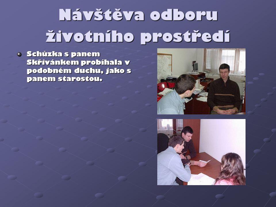 Návštěva odboru životního prostředí Schůzka s panem Skřivánkem probíhala v podobném duchu, jako s panem starostou.