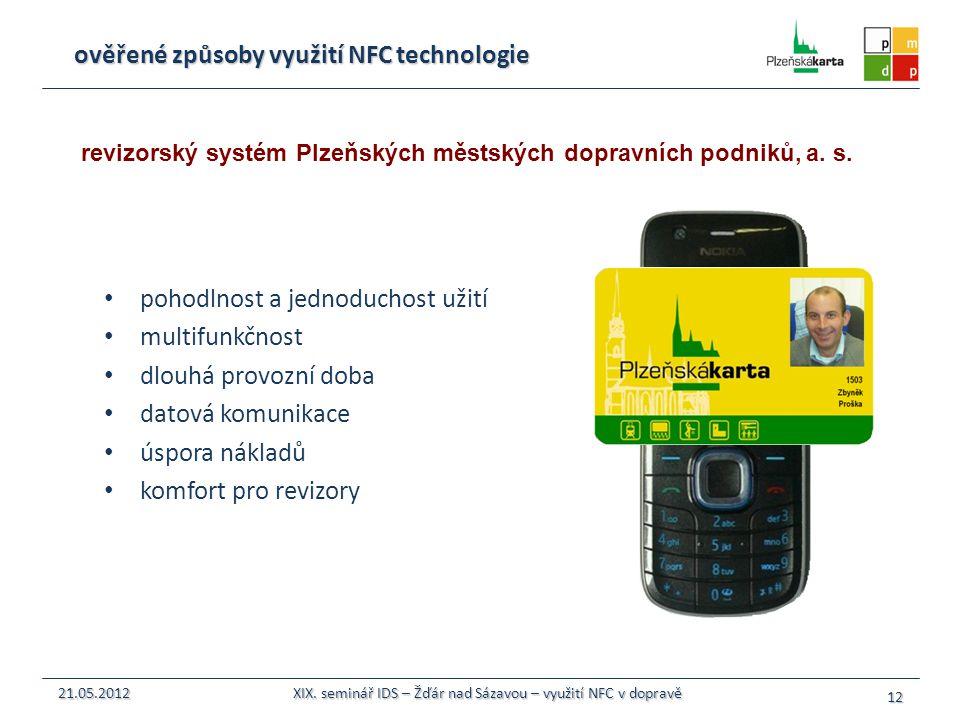 ověřené způsoby využití NFC technologie pohodlnost a jednoduchost užití multifunkčnost dlouhá provozní doba datová komunikace úspora nákladů komfort p