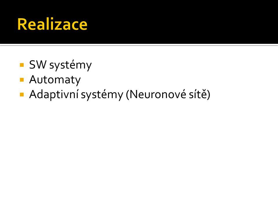  SW systémy  Automaty  Adaptivní systémy (Neuronové sítě)