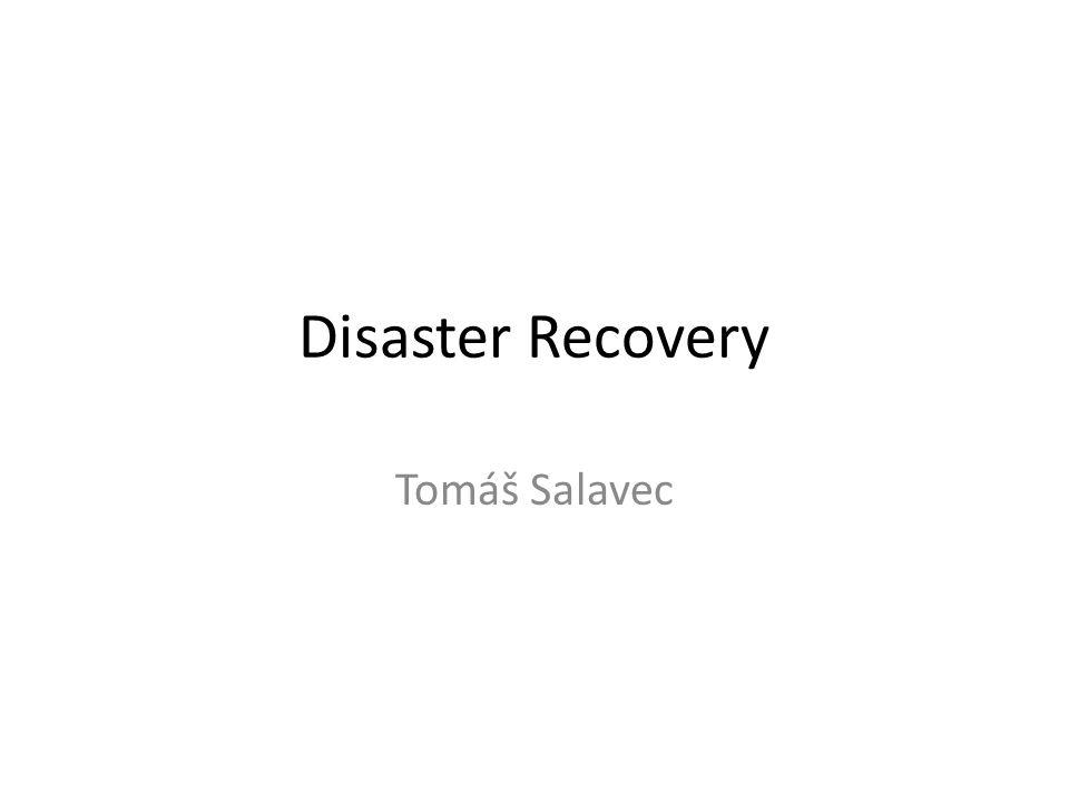 Disaster Recovery Tomáš Salavec