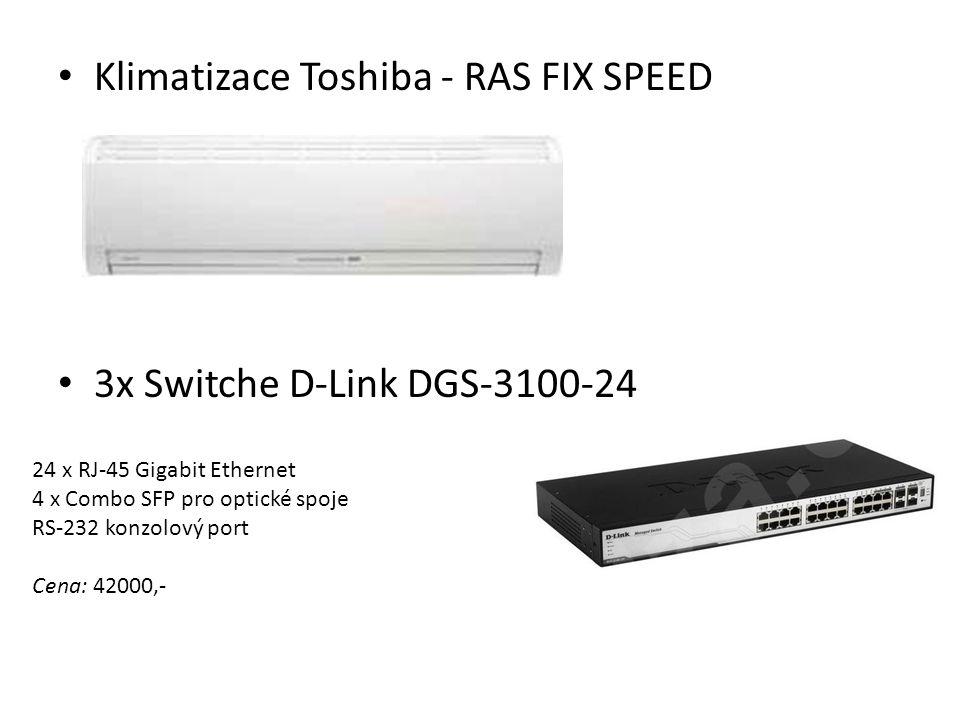 Klimatizace Toshiba - RAS FIX SPEED 3x Switche D-Link DGS-3100-24 24 x RJ-45 Gigabit Ethernet 4 x Combo SFP pro optické spoje RS-232 konzolový port Ce
