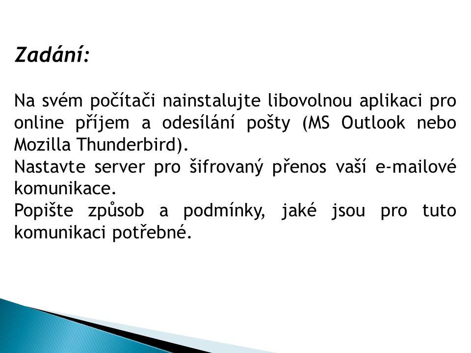 Zadání: Na svém počítači nainstalujte libovolnou aplikaci pro online příjem a odesílání pošty (MS Outlook nebo Mozilla Thunderbird). Nastavte server p