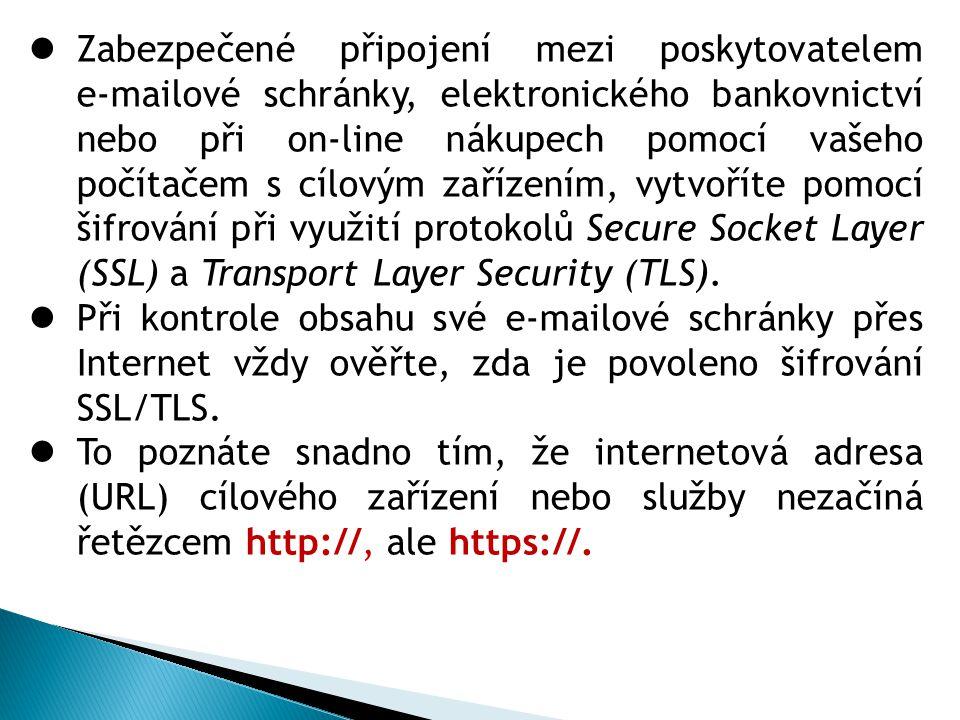 Zabezpečené připojení mezi poskytovatelem e-mailové schránky, elektronického bankovnictví nebo při on-line nákupech pomocí vašeho počítačem s cílovým