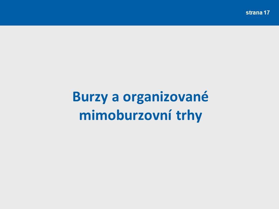 strana 17 Burzy a organizované mimoburzovní trhy