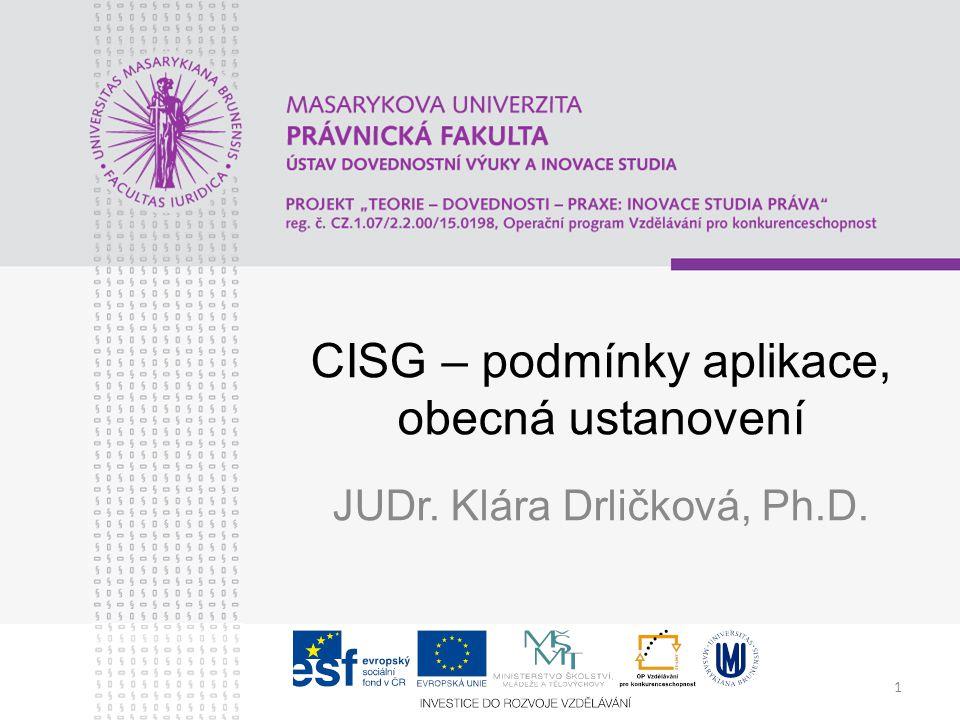 1 CISG – podmínky aplikace, obecná ustanovení JUDr. Klára Drličková, Ph.D.