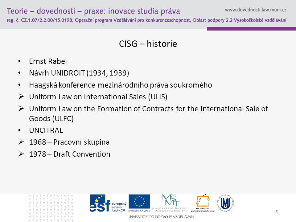 6 CISG – základní údaje Konference ve Vídni v roce 1980 – přijetí CISG Vstup v platnost – 1.1.1988 Současný počet smluvních států: 78 ČR  Československo – podpis 1.9.1981 – vstup v platnost 1.4.1991  ČR – 1.1.1993