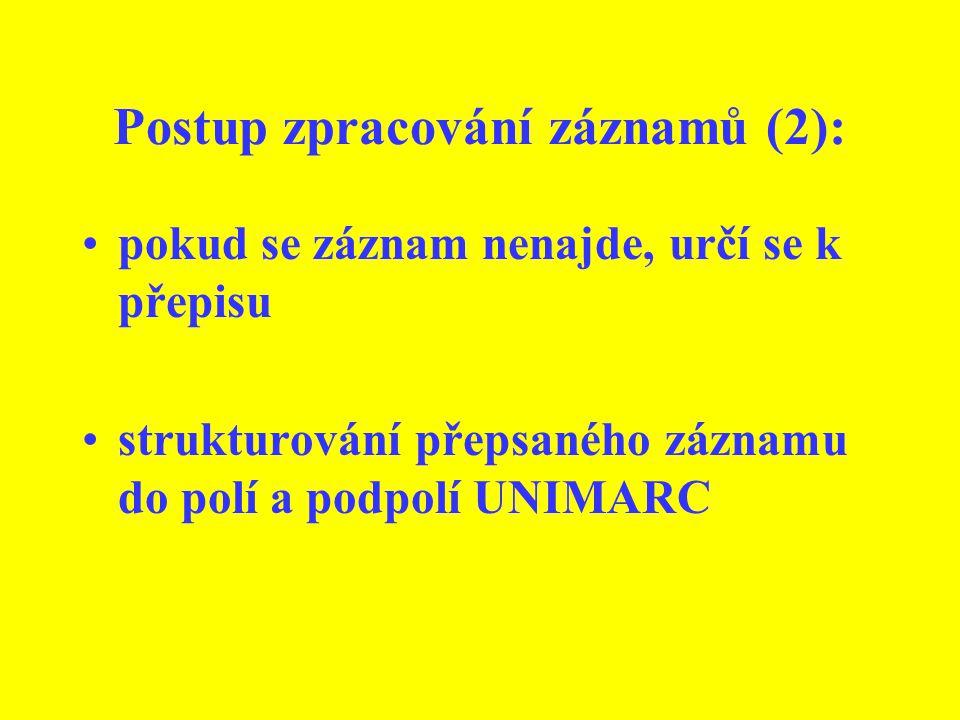 Postup zpracování záznamů (2): pokud se záznam nenajde, určí se k přepisu strukturování přepsaného záznamu do polí a podpolí UNIMARC
